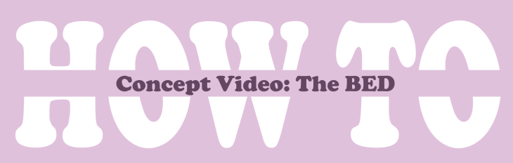 HOW-TO-Concept-Video-The-BED